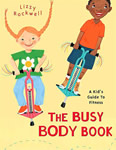 The Busy Body Book: A Kid's Guide to Fitness book cover