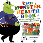 The Monster Health Book: A Guide to Eating Healthy, Being Active, & Feeling Great for Monsters & Kids! book cover