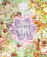 Flower Fairies Friends Secret World book cover