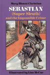 Sebastian Super Sleuth and the Impossible Crime book cover