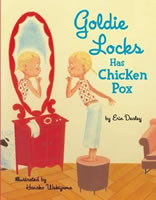 Goldie Locks has Chicken Pox book cover