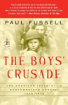 The Boy's Crusade: The American Infantry in Northwestern Europe 1944-5 book cover