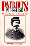 Patriots in Disguise: Women Warriors of the Civil War book cover