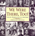We Were There, Too!: Young People in US History book cover