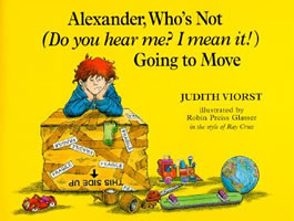 Alexander Who's Not (Do You Hear Me? I Mean It!) Going to Move book cover