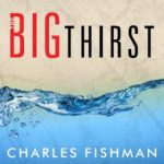 """book cover """"Big Thirst"""" by Charles Fishman"""