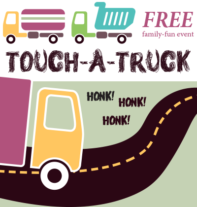 advertisement for 'Touch-A-Truck' Free Family Fun Event