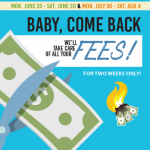 """advertisement for """"Baby, Come Back We'll Take Care of All Your Fees! For Two Weeks Only!"""""""
