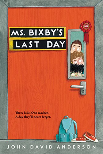 """Book Cover """"Ms Bixby's Last Day"""" by John David Anderson"""